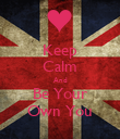 Keep Calm And Be Your Own You - Personalised Poster small