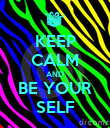 KEEP CALM AND BE YOUR SELF - Personalised Poster large