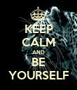 KEEP CALM AND BE YOURSELF - Personalised Poster large