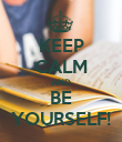 KEEP CALM AND BE YOURSELF! - Personalised Poster large