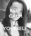 KEEP CALM AND BE YOURSELF. - Personalised Poster large