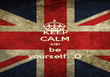 KEEP CALM AND be yourself  :D - Personalised Poster large
