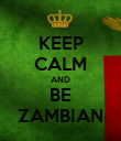 KEEP CALM AND BE ZAMBIAN - Personalised Poster large