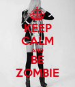 KEEP CALM AND BE ZOMBIE - Personalised Poster large
