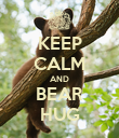 KEEP CALM AND BEAR HUG - Personalised Poster large