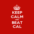 KEEP CALM AND BEAT CAL - Personalised Poster large