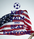 KEEP CALM AND BEAT EVERYONE - Personalised Poster large