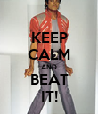 KEEP CALM AND BEAT IT! - Personalised Poster large