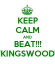 KEEP CALM AND BEAT!!! 'KINGSWOOD' - Personalised Poster large