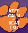 KEEP CALM AND BEAT LSU - Personalised Poster large