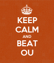 KEEP CALM AND BEAT OU - Personalised Poster large