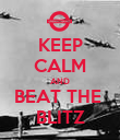 KEEP CALM AND BEAT THE  BLITZ - Personalised Poster large