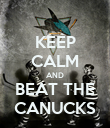 KEEP CALM AND BEAT THE CANUCKS - Personalised Poster large