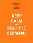 KEEP CALM AND BEAT THE GERMANS - Personalised Poster large