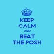 KEEP CALM AND BEAT THE POSH - Personalised Poster large