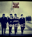 KEEP CALM AND Beatles❤  - Personalised Poster large