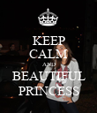 KEEP CALM AND BEAUTIFUL PRINCESS - Personalised Poster large
