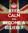 KEEP CALM AND BECOME A BELIEBER - Personalised Poster large