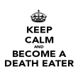 KEEP CALM AND BECOME A DEATH EATER - Personalised Poster large