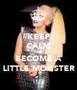 KEEP CALM AND BECOME A LITTLE MONSTER - Personalised Poster large