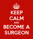 KEEP CALM AND BECOME A SURGEON - Personalised Poster large