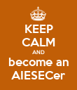 KEEP CALM AND become an AIESECer - Personalised Poster large