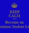 KEEP CALM AND Become an Orientation Student Leader - Personalised Poster large