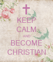 KEEP CALM AND BECOME CHRISTIAN - Personalised Poster large