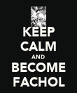 KEEP CALM AND BECOME FACHOL - Personalised Poster large