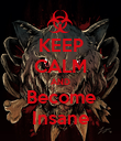 KEEP CALM AND Become Insane - Personalised Poster small