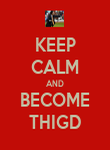 KEEP CALM AND BECOME THIGD - Personalised Poster large