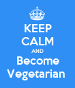 KEEP CALM AND Become Vegetarian  - Personalised Poster large