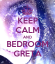 KEEP CALM AND BEDROOM GRETA - Personalised Poster large