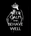 KEEP CALM AND BEHAVE WELL - Personalised Poster large