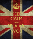 KEEP CALM AND BELAJAR  WOII - Personalised Poster large