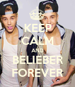 KEEP CALM AND BELIEBER FOREVER - Personalised Poster large