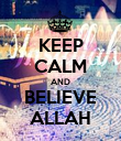 KEEP CALM AND BELIEVE ALLAH - Personalised Poster large
