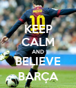 KEEP CALM AND BELIEVE BARÇA - Personalised Poster large