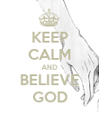 KEEP CALM AND BELIEVE GOD - Personalised Poster large