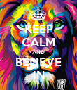 KEEP CALM AND BELIEVE IN - Personalised Poster large