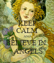 KEEP CALM AND BELIEVE IN   ANGELS - Personalised Poster large
