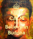 KEEP CALM AND Believe in Buddha - Personalised Poster large
