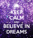 KEEP CALM AND BELIEVE IN DREAMS - Personalised Poster large
