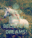 KEEP CALM AND BELIEVE IN DREAMS! - Personalised Poster large