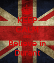 KEEP CALM AND Believe in Durant - Personalised Poster large