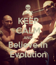 KEEP CALM AND Believe In Evolution - Personalised Poster large