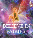 KEEP CALM AND BELIEVE IN FAIRIES! - Personalised Poster large