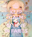 KEEP CALM AND BELIEVE IN FARIES - Personalised Poster large