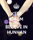 KEEP CALM AND BELIEVE IN HUNHAN - Personalised Poster large