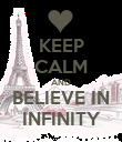 KEEP CALM AND BELIEVE IN INFINITY - Personalised Poster large